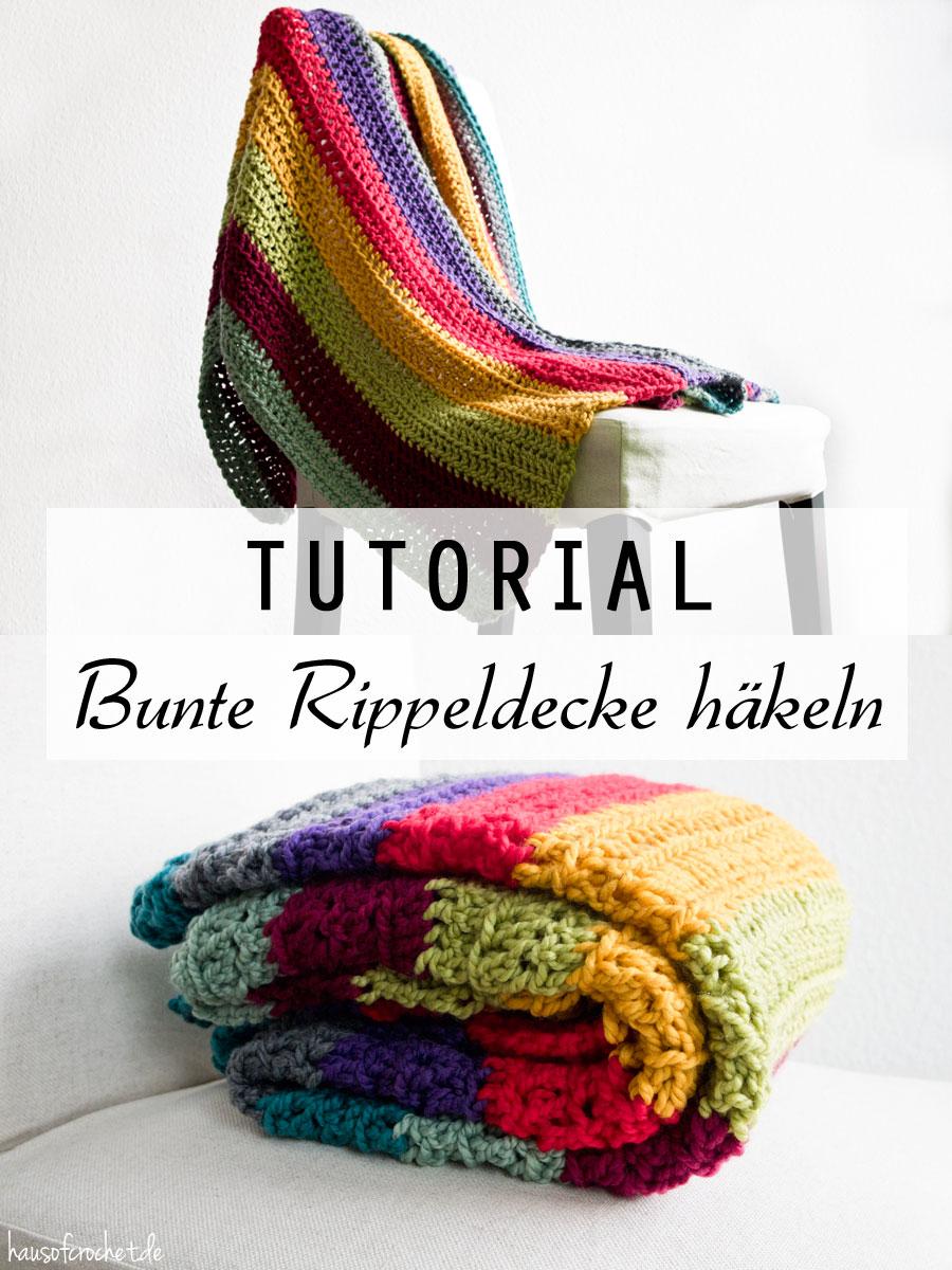 Tutorial: Bunte Rippeldecke häkeln - hausofcrochet.de