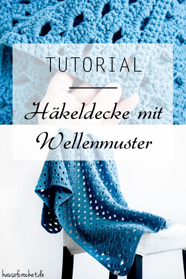 Tutorial: Häkeldecke mit Wellenmuster - hausofcrochet.de